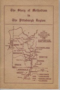 The Story of Methodism in the Pittsburgh Region pub 1958 (Anna L and John F Nash Colleciton).